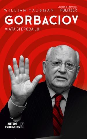 Gorbaciov. Viata si epoca lui [0]