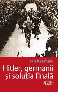 Hitler, germanii si solutia finala [0]