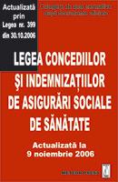 Legea concediilor si indemnizatiilor de asigurari sociale de sanatate - Actualizata la 9 noiembrie 2006 [0]
