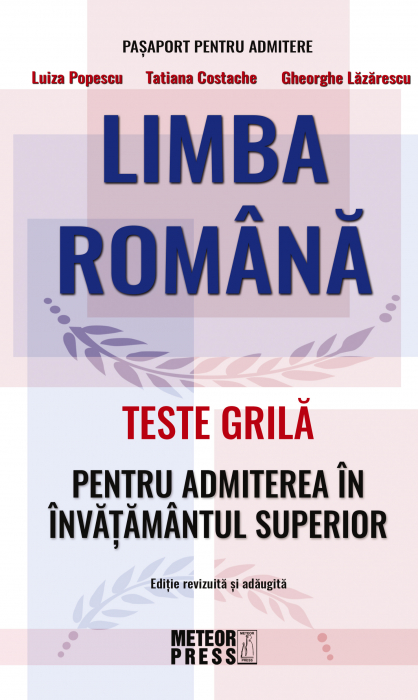 Limba Romana - Teste Grila Pentru Admiterea In Invatamantul Superior [0]