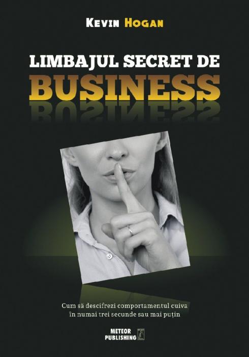 Limbajul secret de business.Cum sa descifrezi comportamentul cuiva in numai trei secunde sau mai putin [0]