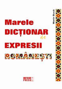 Marele dictionar de expresii romanesti [0]