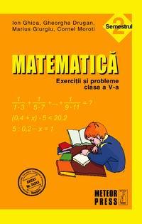 Matematica. Exercitii si probleme. Clasa a V-a, semestrul II 2010-2011 [0]