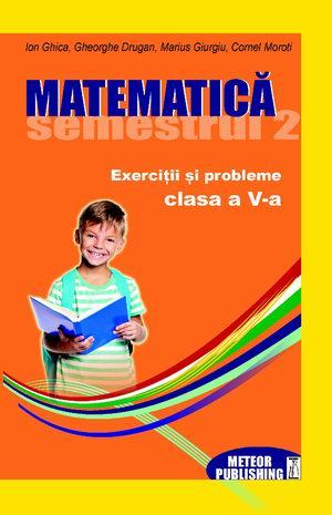 Matematica. Exercitii si probleme. Clasa a V-a, semestrul II 2012-2013 [0]