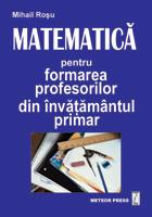 Matematica pentru formarea profesorilor din invatamantul primar [0]