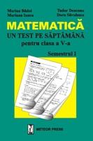 Matematica - un test pe saptamana - clasa a V-a, semestrul I [0]