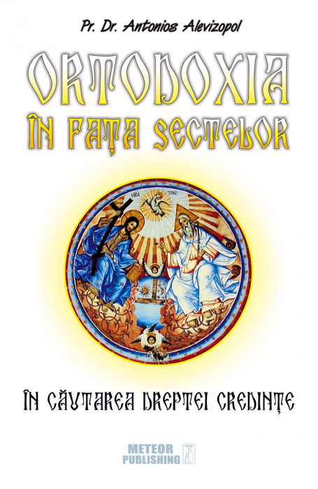 Ortodoxia in fata sectelor [0]