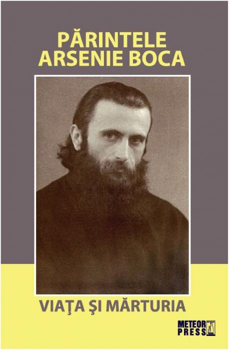 Parintele Arsenie Boca. Viata si marturia [0]