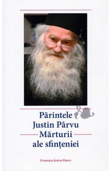Parintele Justin Parvu. Marturii ale sfinteniei [0]
