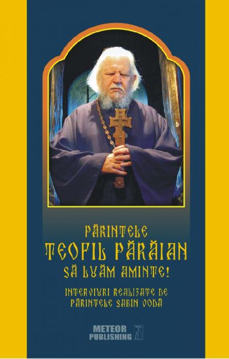 Parintele Teofil Paraian - Sa luam aminte! [0]