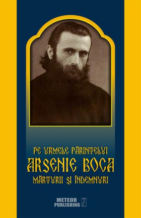 Pe urmele Parintelui Arsenie Boca [0]