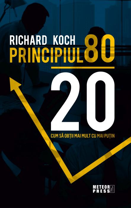 PRINCIPIUL 80-20. Cum sa obtii mai mult cu mai putin [0]