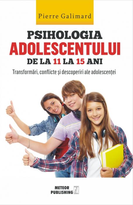 Psihologia adolescentului de la 11 la 15 ani [0]
