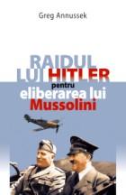 Raidul lui Hitler pentru eliberarea lui Mussolini [0]