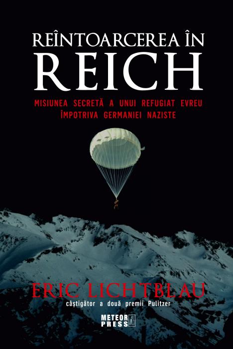 Reintoarcerea in Reich. Misiunea secreta a unui refugiat evreu impotriva Germaniei naziste [0]