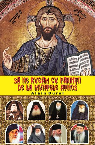 Sa ne rugam cu parintii de la Muntele Athos [0]
