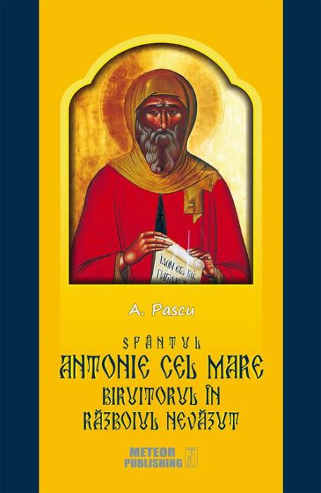 Sfantul Antonie cel Mare, biruitorul in razboiul nevazut [0]