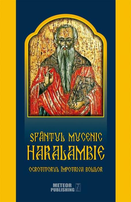 Sfantul Mucenic Haralambie, ocrotitorul impotriva bolilor [0]