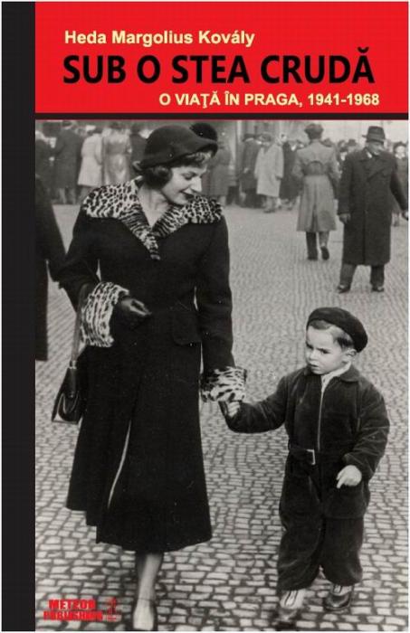 Sub o stea cruda. O viata in Praga, 1941-1968 [0]