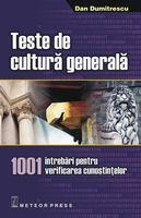 Teste de cultura generala 1001 intrebari pentru verificarea cunostintelor [0]