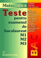 Teste pentru examenul de bacalaureat M1 M2 M3 [0]