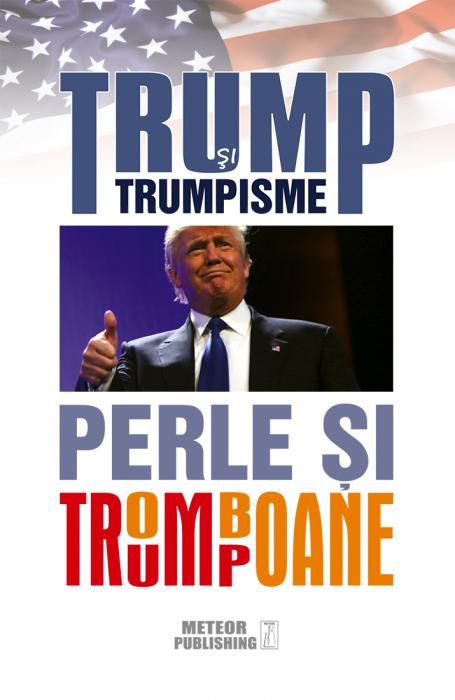 TRUMP si trumpisme. Perle si tromboane. [0]