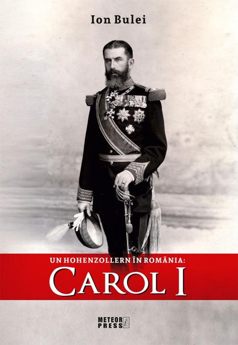 Un Hohenzollern in Romania: Carol I [0]