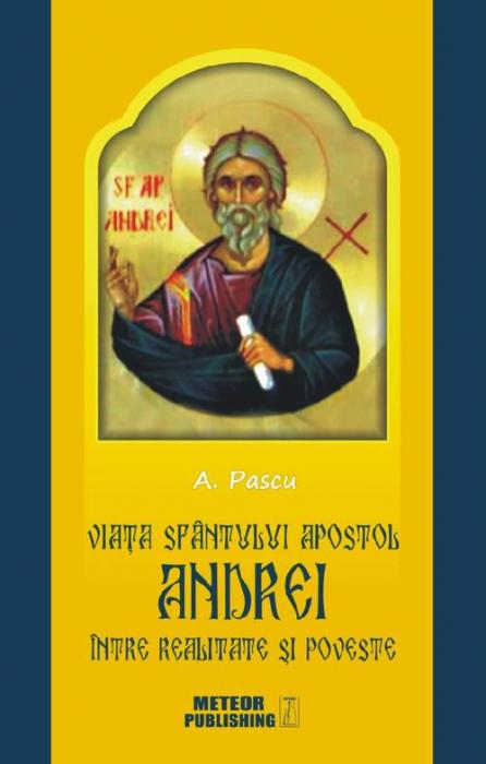 Viata Sfantulului Apostol Andrei intre realitate si poveste [0]