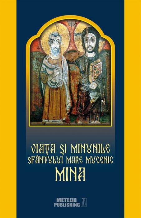 Viata si minunile Sfantului Mare Mucenic Mina [0]